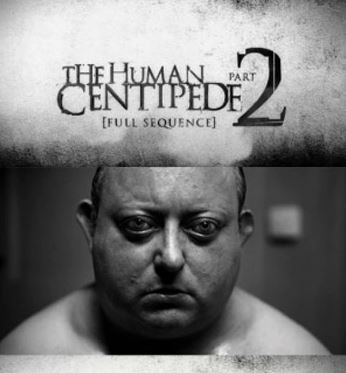 『ムカデ人間2』(2011) - The Human Centipede II (Full Sequence) –