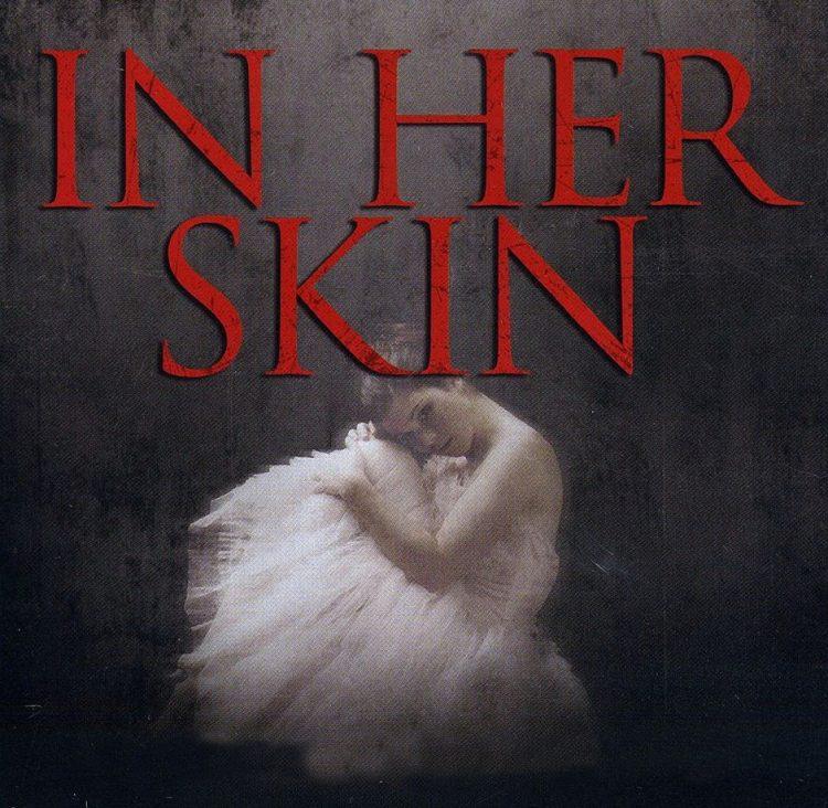 『IN HER SKIN / イン・ハー・スキン』(2009) - In Her Skin –