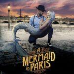 『マーメイド・イン・パリ 』 (2020) - Une sirene a Paris
